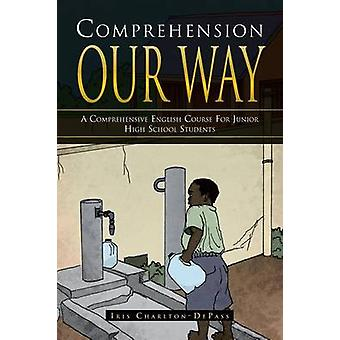Comprehension Our Way A Comprehensive English Course for Junior High School Students by Depass & Iris Charlton