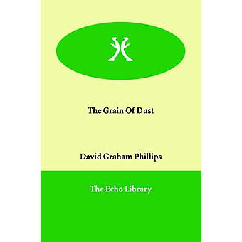 The Grain Of Dust by Phillips & David Graham