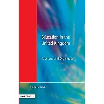 Education in the United Kingdom by Gearon & Liam