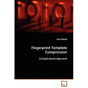 Fingerprint Template Compression by Dietzel & Olivia