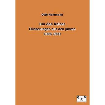 Um den Kaiser by Hammann & Otto