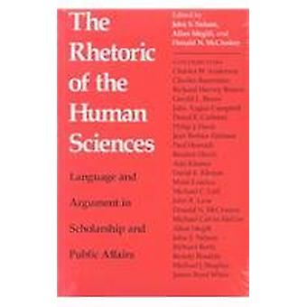 The Rhetoric of the Human Sciences - Language and Argument in Scholars