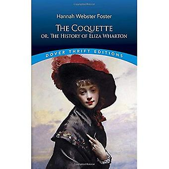 The Coquette: or, the History of Eliza Wharton (Dover Thrift Editions)