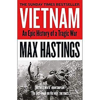 Vietnam: une histoire épique d'une guerre tragique