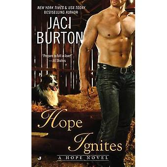 Hope Ignites by Jaci Burton - 9780425259771 Book