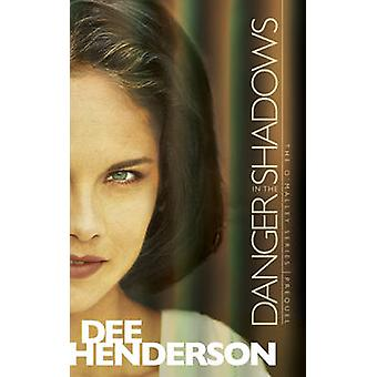Danger in the Shadows by Dee Henderson - 9781414310558 Book