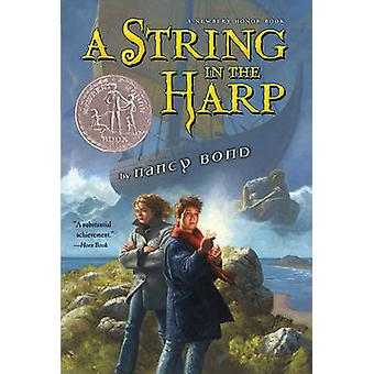 A String in the Harp by Nancy Bond - 9781416927716 Book