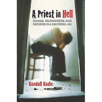 A Priest in Hell - Gangs - Murderers and Snitching in a California Jai