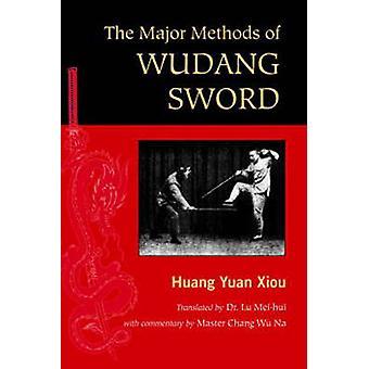 The Major Methods of Wudang Sword by Huang Yuan Xiou - 9781583942390