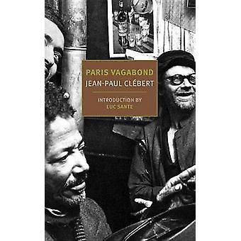 Paris Vagabond (Main) by Jean-Paul Clebert - 9781590179574 Book