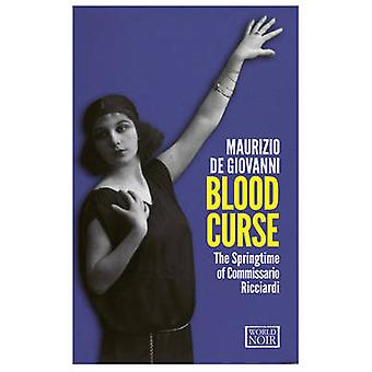 Blood Curse - The Springtime of Commissario Ricciardi by Maurizio De G
