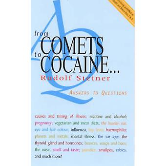 From Comets to Cocaine... - Answers to Questions (New edition) by Rudo
