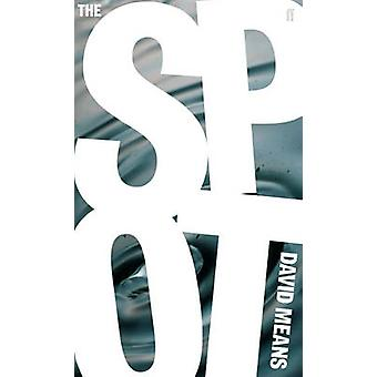 The Spot - Stories (Main) by David Means - 9780571251339 Book