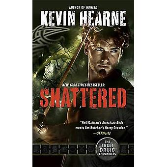 Shattered by Kevin Hearne - 9780345548504 Book