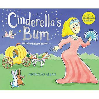 Cinderella's Bum by Nicholas Allan - 9780099438632 Book