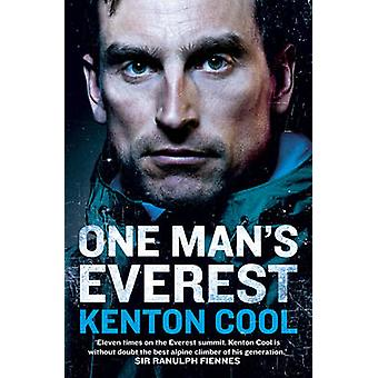 One Man's Everest - The Autobiography of Kenton Cool by Kenton Cool -
