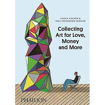 Samla konst för kärlek - pengar och mer av Ethan Wagner - Thea Westr
