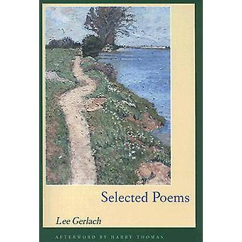 Selected Poems by Lee Gerlach - Harry Thomas - 9780804010825 Book