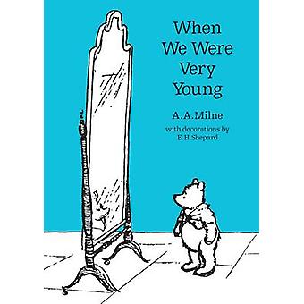 When We Were Very Young by A. A. Milne - E. H. Shepard - 978140528130