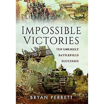 Impossibles victoires - dix Battlefield improbable succès de Bryan par
