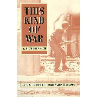 This Kind of War - The Classic Korean War History (50th Anniversary ed