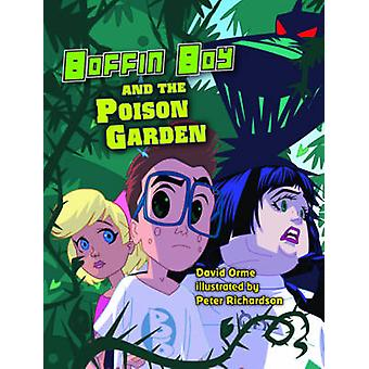 Boffin Boy and the Poison Garden - Set 3 by David Orme - 9781781270479