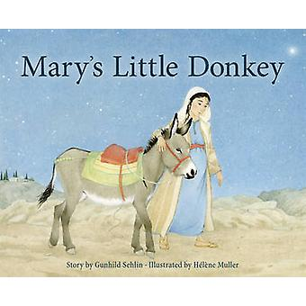 Mary's Little Donkey by Gunhild Sehlin - Helene Muller - 978178250294