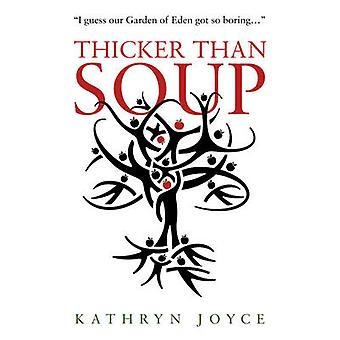 Thicker Than Soup by Kathryn Joyce - 9781784622640 Book