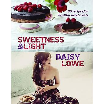 Sweetness and Light by Daisy Lowe - 9781849493758 Book