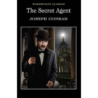 The Secret Agent - A Simple Tale (New edition) by Joseph Conrad - Hugh