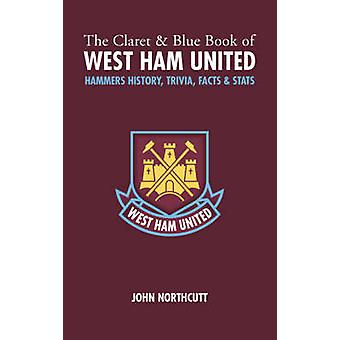 The Claret and Blue Book of West Ham United - Hammers History - Trivia