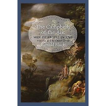 The Campbells of the Ark - Men of Argyll in 1745 - Volume 2 - The Outer