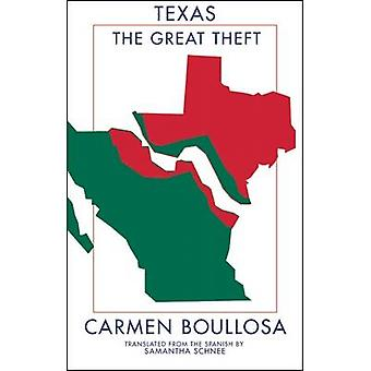 Texas - The Great Theft by Carmen Boullosa - Samantha Schnee - 9781941