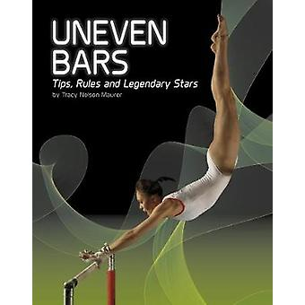 Uneven Bars - Tips - Rules - and Legendary Stars by Tracy Nelson Maure