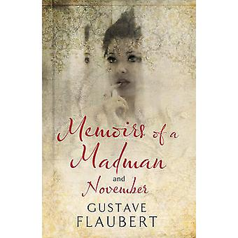 Memoirs of a Madman and November by Gustave Flaubert & Andrew Brown