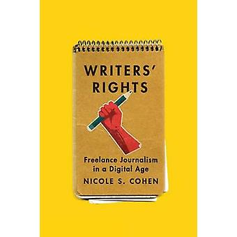 Writers' Rights - Freelance Journalism in a Digital Age by Nicole S. C