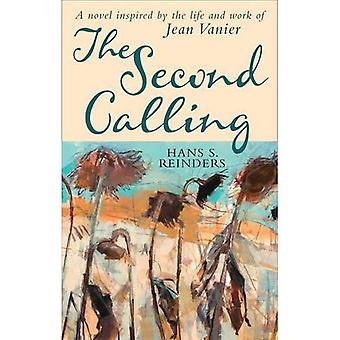 The Second Calling: A novel inspired by the life and work of Jean Vanier