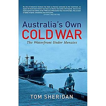 Australias Own Cold War: The Waterfront under Menzies