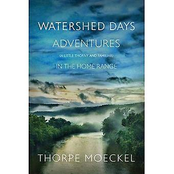 Watershed Days: Adventures (a Little Thorny and Familiar) in the Home Range