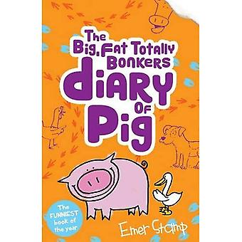 The (big, fat, totally bonkers) Diary of Pig - Pig 4