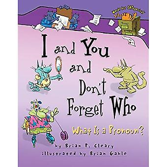 I and You and Don't Forget Who: What Is a Pronoun? (Words Are Categorical)