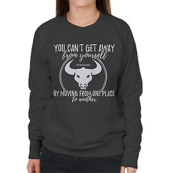 The Sun Also Rises You Cant Get Away From Yourself Quote Women's Sweatshirt
