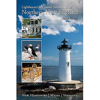 Lighthouses and Coastal Attractions of Northern New� England: New Hampshire, Maine, and Vermont