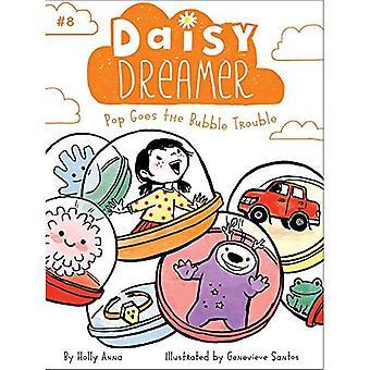 Pop Goes al Bubble Trouble (Daisy Dreamer)