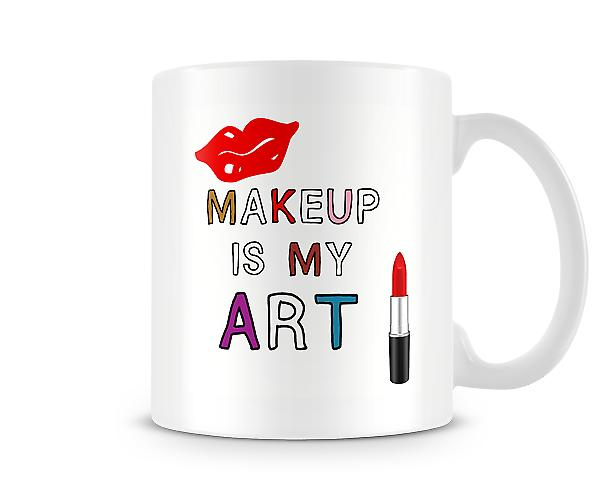 Makeup Is My Art Mug