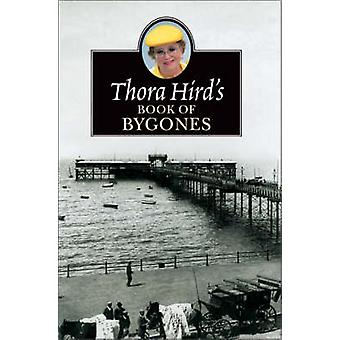 Thora Hirds Book of Bygones by Hird & Thora