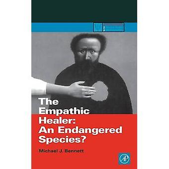 Il guaritore empatico una specie in pericolo di Bennett & Michael J.