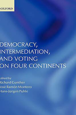 Democracy Intermediation and Voting on Four Continents by Gunther & Richard