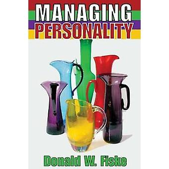 Managing Personality by Fiske & Donald