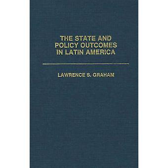 L'état et les résultats des politiques en Amérique latine par Graham & Lawrence S.